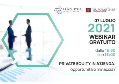 INVITO AL WEBINAR: «Private equity in azienda opportunità o minaccia?» Il 7 luglio il webinar dedicato all'apertura del capitale a soci finanziari